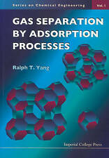 Gas Separation by Adsorption Processes, Ralph T. Yang
