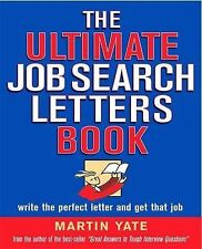 The Ultimate Job Search Letters Book: Write a Perfect Letter and Get That Job (U