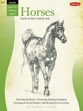 How to Draw & Paint: Drawing: Horses by Walter T. Foster and William Powell...