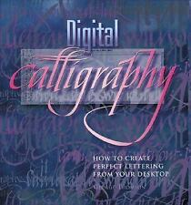 Digital Calligraphy: How to Create Perfect Lettering from Your Desktop, Thomson,