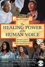 The Healing Power of the Human Voice: Mantras, Chants, and Seed Sounds for Healt