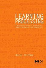 Learning Processing: A Beginner's Guide to Programming Images, Animation, and In