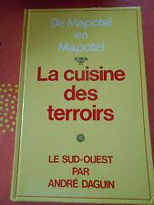 DE MAPOTEL EN MAPOTEL La cuisine des terroirs Le sud ouest André Daguin