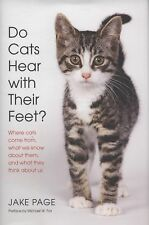 Do Cats Hear with Their Feet?: Where Cats Come From, What We Know About Them, an