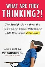 What Are They Thinking?!: The Straight Facts about the Risk-Taking-ExLibrary