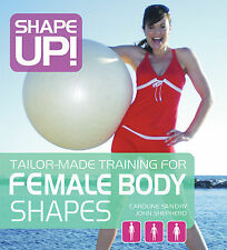 Shape Up! Tailor-made Training for Female Body Shapes by Shepherd, John ( Author