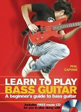 Learn To Play Bass Guitar: A Beginner's Guide to Bass Guitar, Capone, Phil, Good
