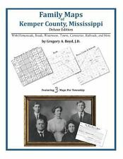 Family Maps of Kemper County, Mississippi, Deluxe Edition : With Homesteads,...