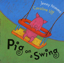 Pig on a Swing, Jenny Nimmo