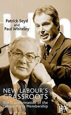New Labour's Grassroots: The Transformation of the Labour Party Membership