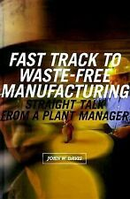 Fast Track to Waste-Free Manufacturing: Straight Talk from a Plant Manager (Manu