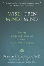 Wise Mind, Open Mind : Finding Purpose and Meaning in Times of Crisis, Loss...