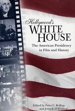 Hollywood's White House : The American Presidency in Film and History (2005,...