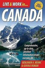 Live & Work in Canada: Comprehensive, Up-to-date, Practical Information About E