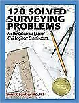 120 Solved Surveying Problems for the California Special Civil Engineer Examinat