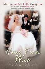Home From War: How Love Conquered the Horrors of a Soldier's Afghan Nightmare, M