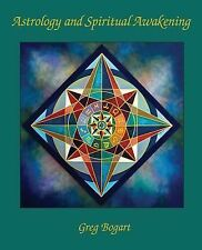 Astrology and Spiritual Awakening by Greg Bogart (2014, Paperback)