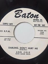 "RARE R&B SOUL PROMO 45/ ANN COLE ""DARLING, DON'T HURT ME""  NEAR MINT  HEAR!"