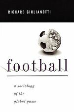 Football : A Sociology of the Global Game by Richard Giulianotti (1999,...