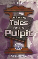 Lectionary Tales For the Pulpit (Series III Cycle a)