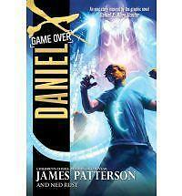 Daniel X: Daniel X: Game Over 4 by James Patterson and Ned Rust (2012,...
