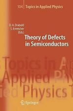 Theory of Defects in Semiconductors (Topics in A, , New