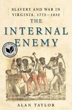 The Internal Enemy: Slavery and War in Virginia, 1772-1832-ExLibrary