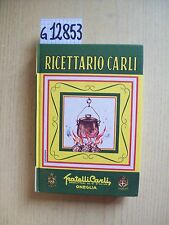 A. PETTINI - RICETTARIO CARLI - EDITORI FRATELLI CARLI