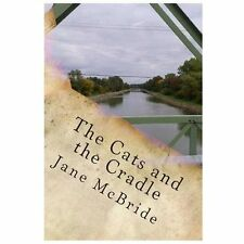 The Cats and the Cradle : The Third Book of the Ann and Henry Novels by Jane...