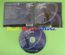 CD SOUNDS EVER GREEN BLUES 2 compilation 2007 LEE HOOKER BB KING TAMPA RED (C28)