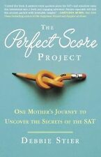 The Perfect Score Project: One Mother's Journey to Uncover the Secrets of the SA