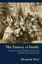 The Fantasy of Family: Nineteenth-Century Children's Literature and th-ExLibrary