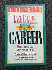 Take Charge of Your Career : How to Survive and Profit by Daniel Moreau...