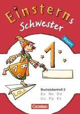 EINSTERNS SCHWESTER - ERSTLESEN 1. JAHRGANGSSTUFE. THEMENHEFT 2. BAYERN 2014
