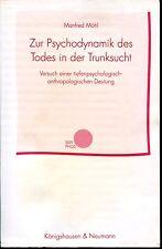 Manfred Möhl: Zur Psychodynamik des Todes in der Trunksucht, Sisyphos, 1993