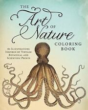 The Art of Nature Coloring Book : 60 Illustrations Inspired by Vintage...