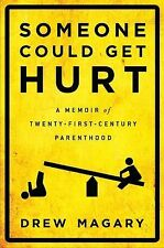 Drew Magary - Someone Could Get Hurt (2013) - Used - Trade Cloth (Hardcover