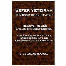 Sefer Yetzirah the Book of Formation : The Seven in One English-Hebrew...