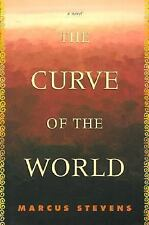 Curve Of The World by Marcus Stevens - 2002 - Like New -  Hardcover