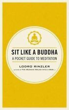 *NEW* Sit Like a Buddha: A Pocket Guide to... by Lodro Rinzler *FREE SHIPPING*