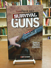 Survival Guns Gun Digest by S. Wagner -Tools & tactics for disaster preparedness