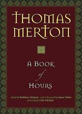 A Book of Hours by Thomas Merton (2007, Hardcover)
