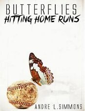 Butterflies Hitting Home Runs : A 29 Year Journey... the Transformation from...