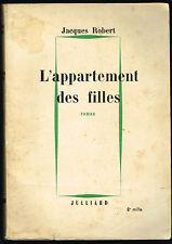 Livre: Jacques Robert: l'appartement des filles. julliard 1963