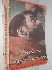 I FIORETTI DI SANTO FRANCESCO Pia Societa San Paolo 1942 libro di religione