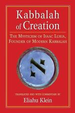 New, Kabbalah of Creation: The Mysticism of Isaac Luria, Founder of Modern Kabba