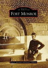 Fort Monroe (Images of America: Virginia) (Images of America (Arcadia