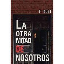 La Otra Mitad de Nosotros by F. Rubi (2012, Paperback)
