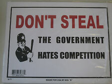 """Funny Humorous Plastic Sign Don't Steal The Government ....12"""" x 9"""" #32677"""