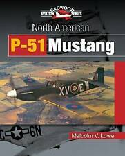 North American P-51 Mustang (Crowood Aviation Series) - New Copy